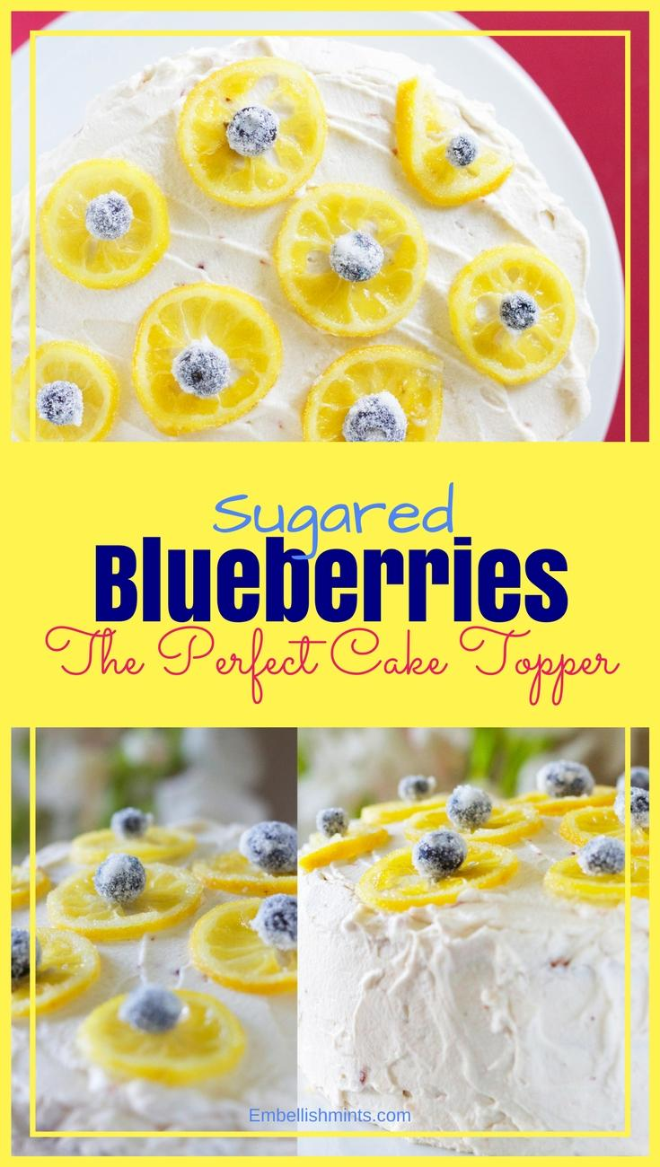 Sugared Blueberries make the perfect cake toppers! They're not difficult, they're edible and taste delicious. You will love these candied blueberries. www.Embellishmints.com