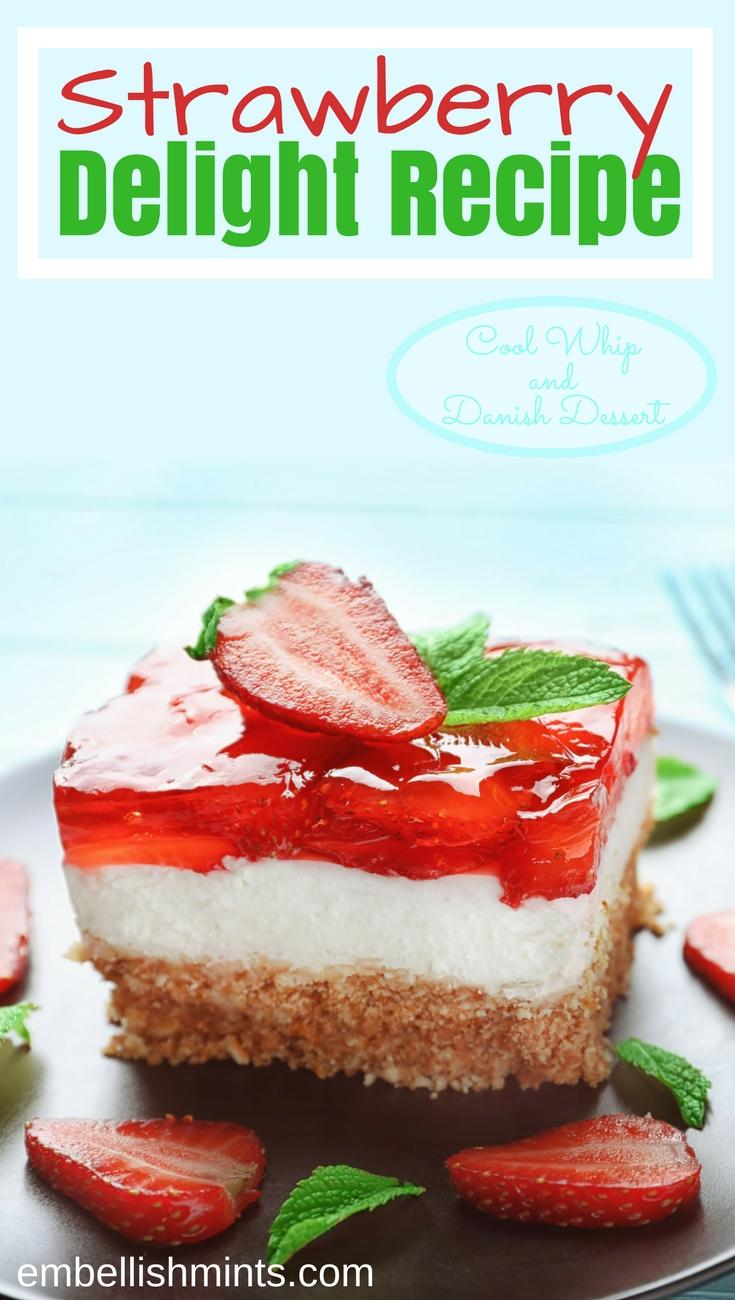 Strawberry Delight aka Strawberry Pretzel Salad Dessert. A crowd pleaser with Cool Whip and Danish Dessert. www.embellishmints.com
