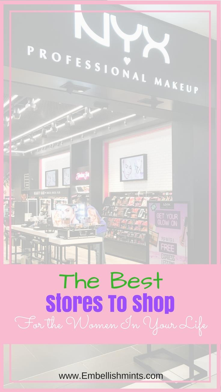 The Best Stores To Shop For The Women In Your Life. A great place to start for Valentine's Day, Mother's Day, Birthdays, Anniversary gifts, and Christmas!