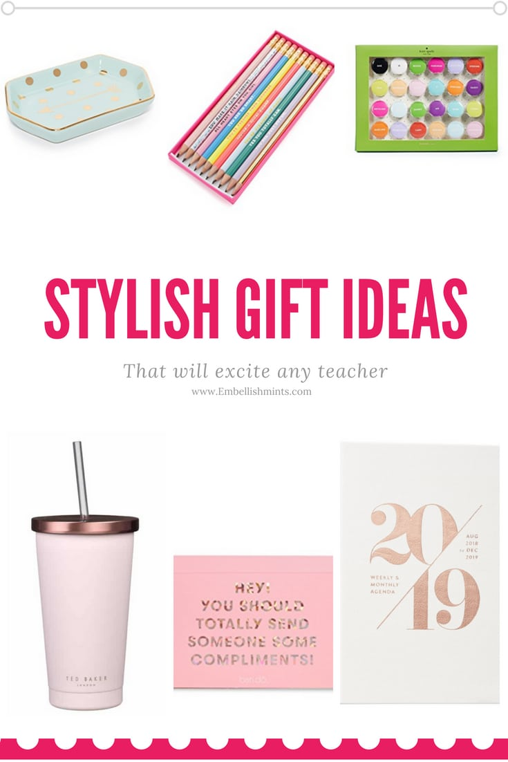 School is right around the corner! What better way to introduce your child to their new teacher than a cute and fun gift? I do whatever I can to let those who are in the care of my children know how much I appreciate them, so I've come up with some stylish gift ideas for teachers to inspire you. www.Embellishmints.com